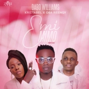 Dabo Williams - Emi Mimo Is Here Ft. Oba Reengy & Kriztabel